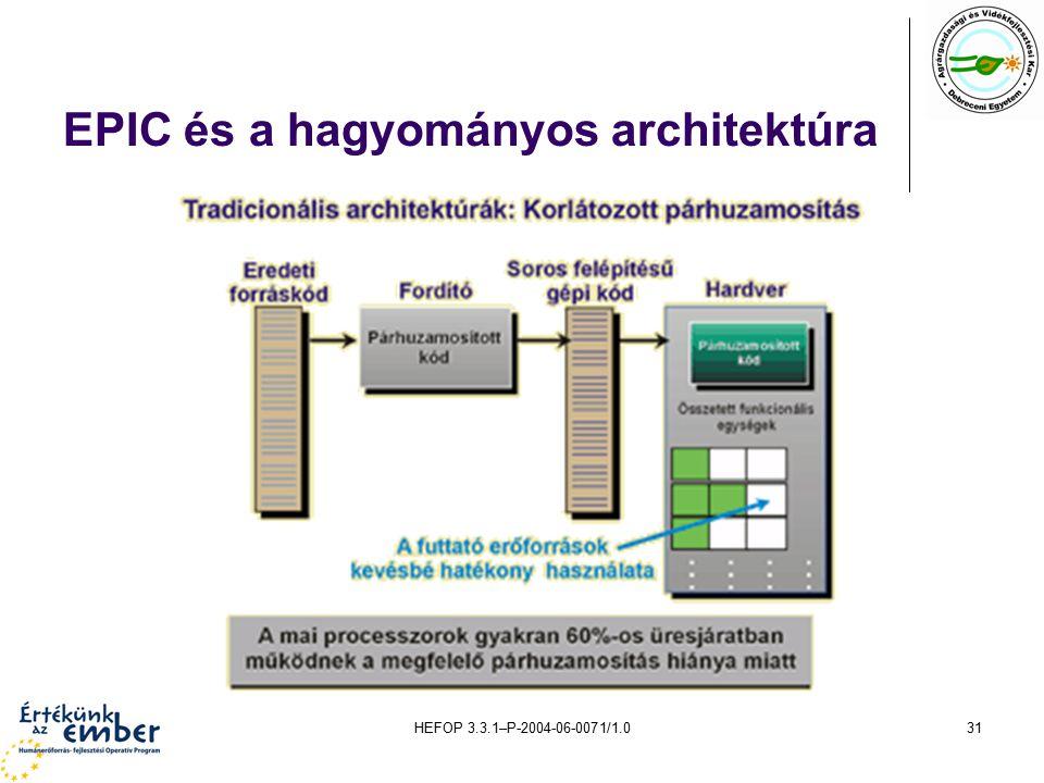 HEFOP 3.3.1–P-2004-06-0071/1.031 EPIC és a hagyományos architektúra