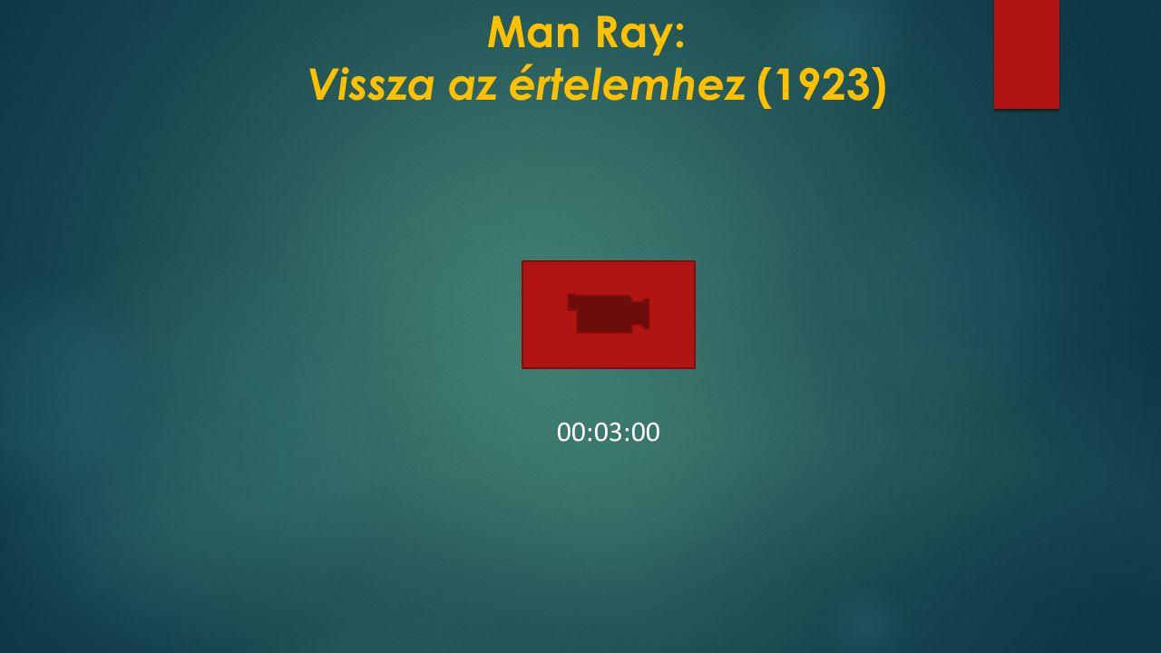 Man Ray: Vissza az értelemhez (1923) 00:03:00