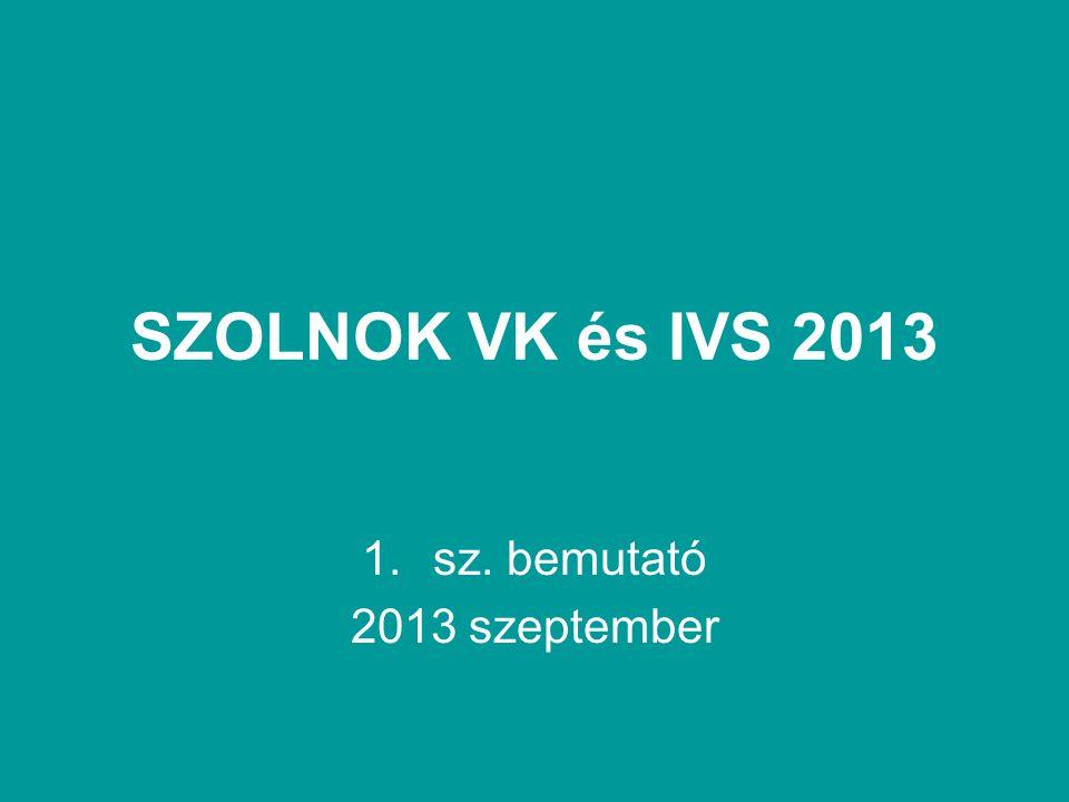 SZOLNOK VK és IVS 2013 1.sz. bemutató 2013 szeptember