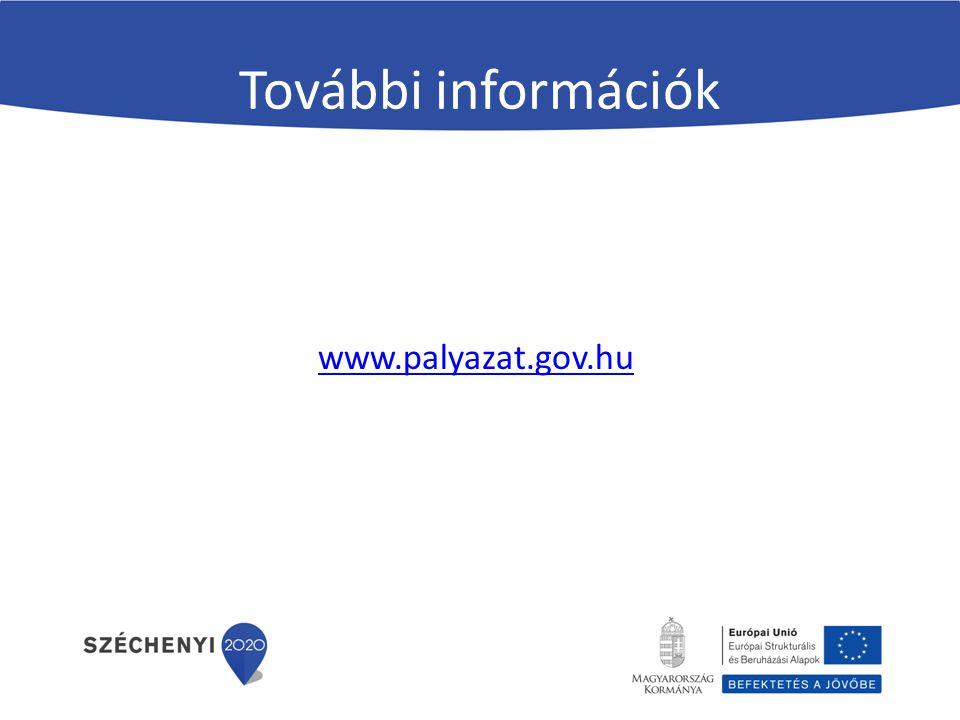 További információk www.palyazat.gov.hu