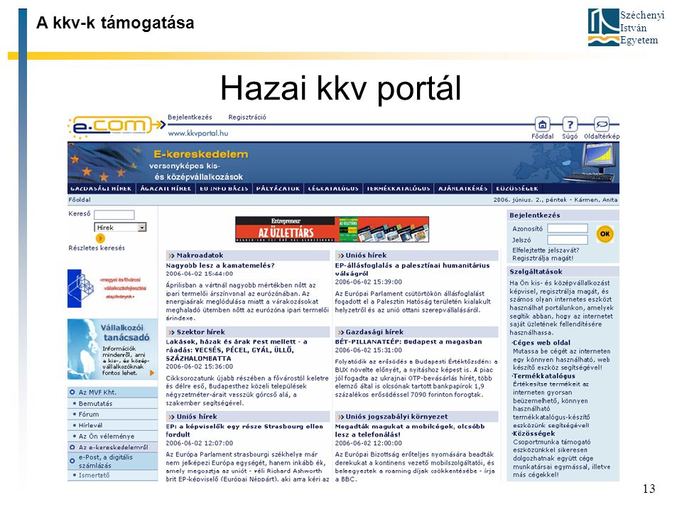 Széchenyi István Egyetem 13 Hazai kkv portál A kkv-k támogatása
