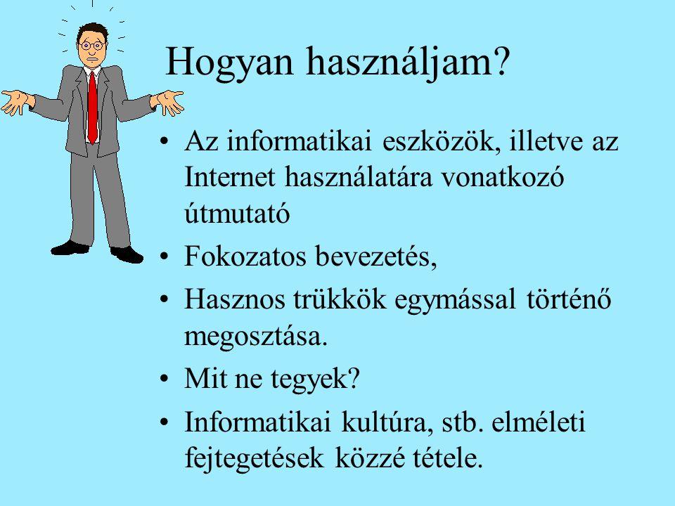 Hogyan használjam? Az informatikai eszközök, illetve az Internet használatára vonatkozó útmutató Fokozatos bevezetés, Hasznos trükkök egymással történ