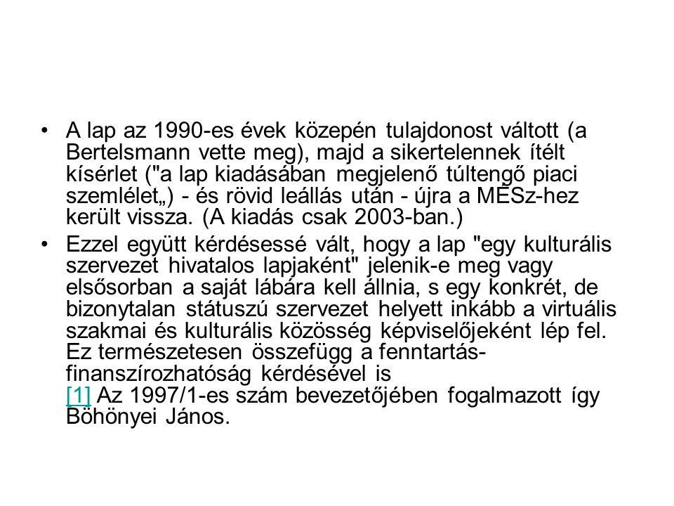 A lap az 1990-es évek közepén tulajdonost váltott (a Bertelsmann vette meg), majd a sikertelennek ítélt kísérlet (