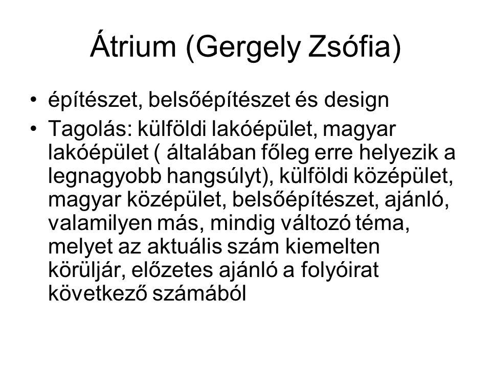 Átrium (Gergely Zsófia) építészet, belsőépítészet és design Tagolás: külföldi lakóépület, magyar lakóépület ( általában főleg erre helyezik a legnagyo