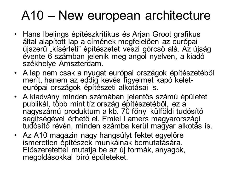 """A10 – New european architecture Hans Ibelings építészkritikus és Arjan Groot grafikus által alapított lap a címének megfelelően az európai újszerű """"kí"""