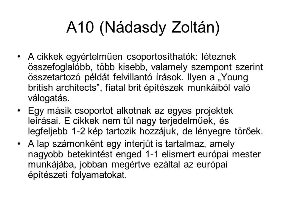A10 (Nádasdy Zoltán) A cikkek egyértelműen csoportosíthatók: léteznek összefoglalóbb, több kisebb, valamely szempont szerint összetartozó példát felvi