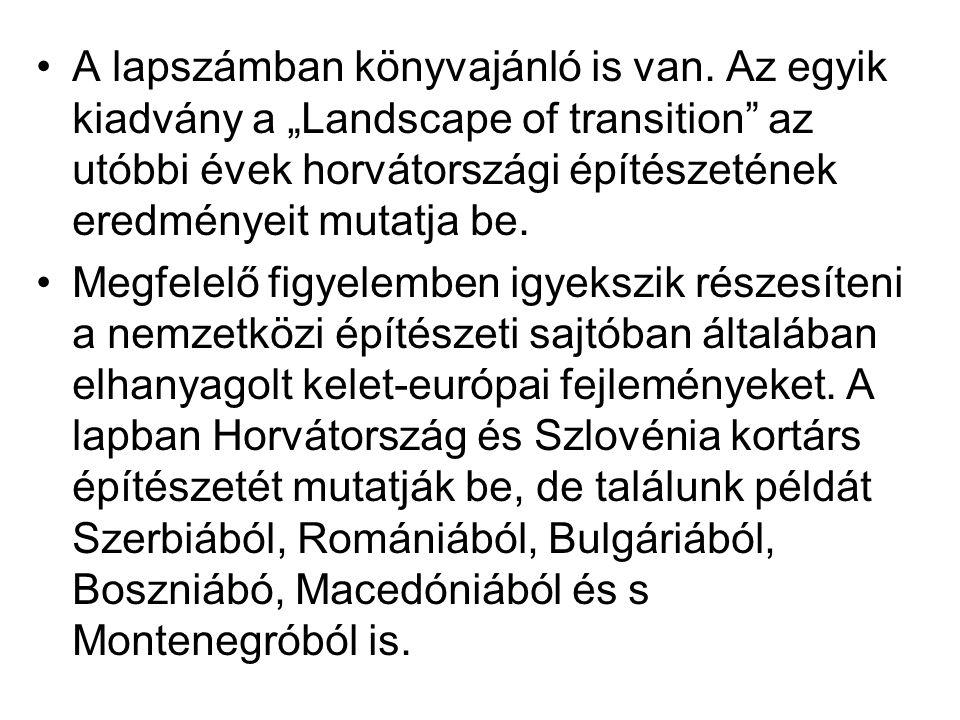 """A lapszámban könyvajánló is van. Az egyik kiadvány a """"Landscape of transition"""" az utóbbi évek horvátországi építészetének eredményeit mutatja be. Megf"""