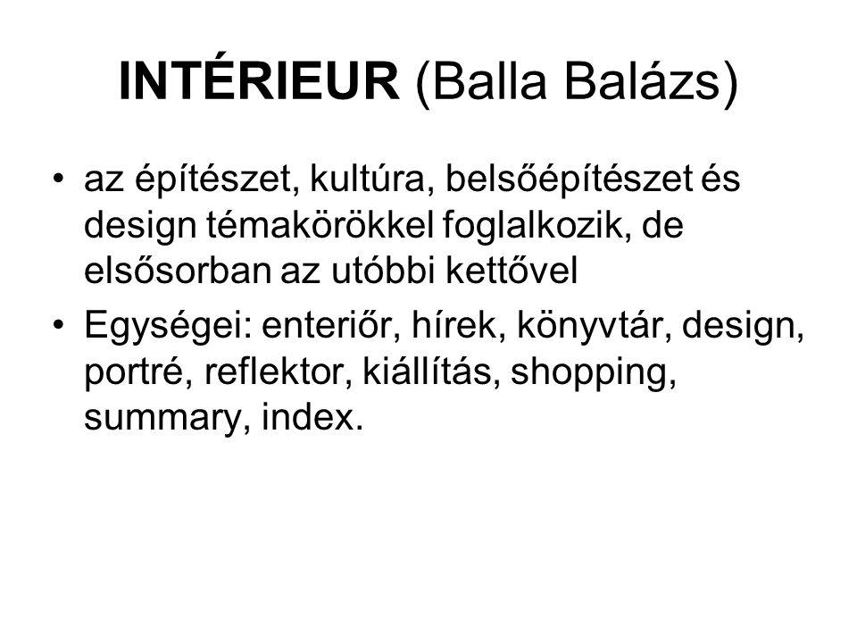 INTÉRIEUR (Balla Balázs) az építészet, kultúra, belsőépítészet és design témakörökkel foglalkozik, de elsősorban az utóbbi kettővel Egységei: enteriőr