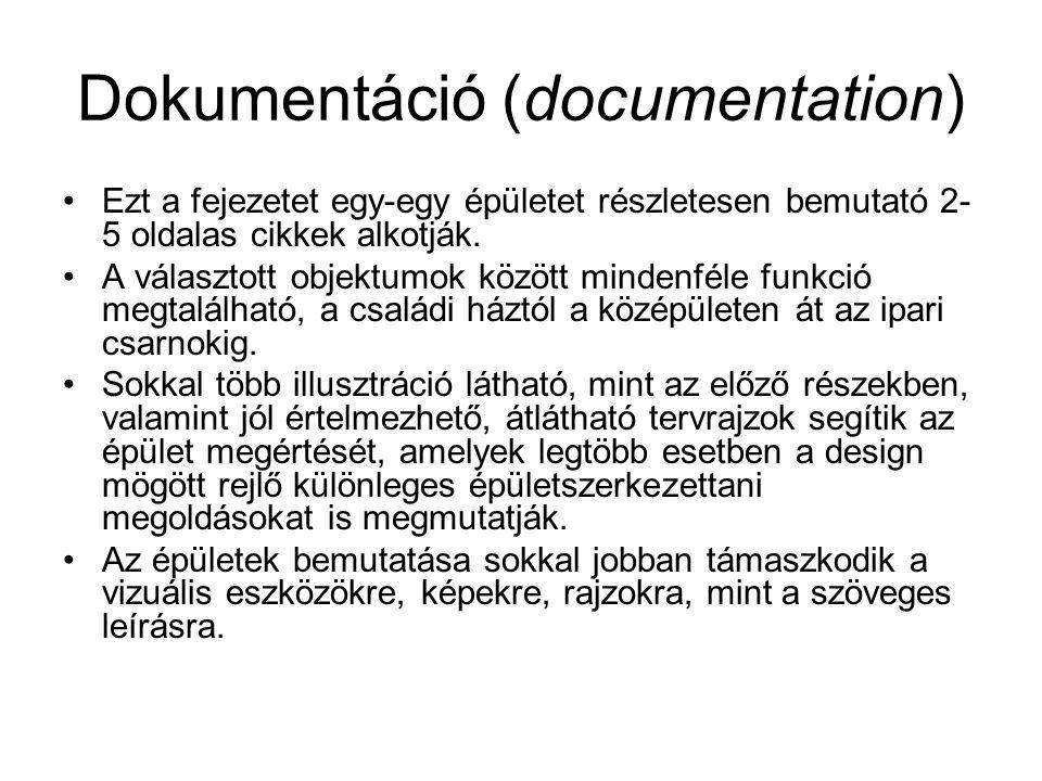 Dokumentáció (documentation) Ezt a fejezetet egy-egy épületet részletesen bemutató 2- 5 oldalas cikkek alkotják. A választott objektumok között minden