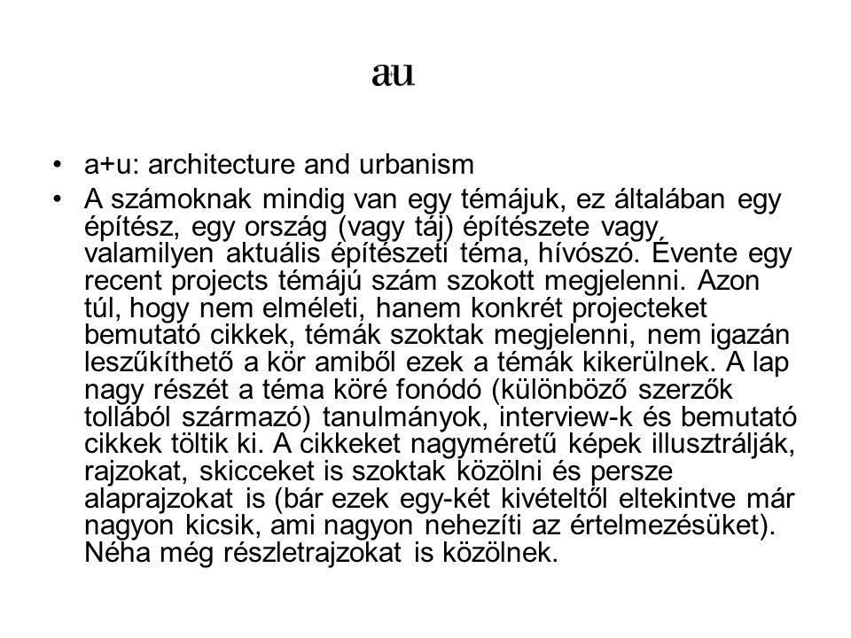 a+u: architecture and urbanism A számoknak mindig van egy témájuk, ez általában egy építész, egy ország (vagy táj) építészete vagy valamilyen aktuális