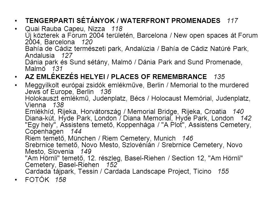 TENGERPARTI SÉTÁNYOK / WATERFRONT PROMENADES 117 Quai Rauba Capeu, Nizza 118 Új közterek a Forum 2004 területén, Barcelona / New open spaces át Forum