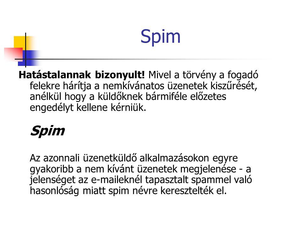 Spim Hatástalannak bizonyult! Mivel a törvény a fogadó felekre hárítja a nemkívánatos üzenetek kiszűrését, anélkül hogy a küldőknek bármiféle előzetes