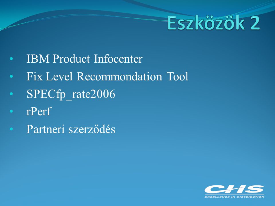IBM Product Infocenter Fix Level Recommondation Tool SPECfp_rate2006 rPerf Partneri szerződés