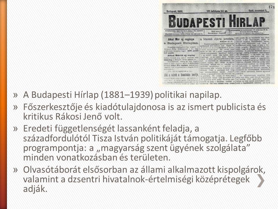 » A Budapesti Hírlap (1881–1939) politikai napilap.
