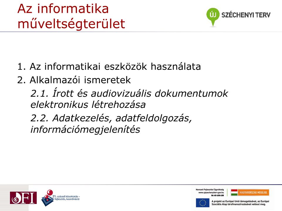 Az informatika műveltségterület 1. Az informatikai eszközök használata 2.