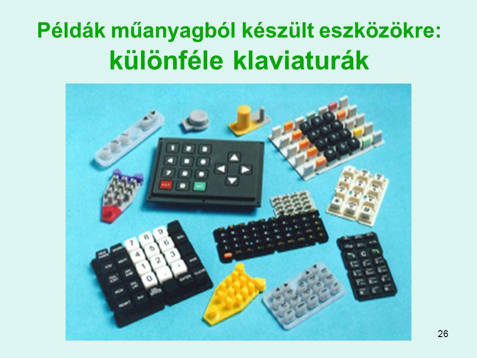 26 Példák műanyagból készült eszközökre: különféle klaviaturák
