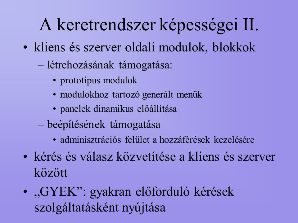 A keretrendszer képességei II.