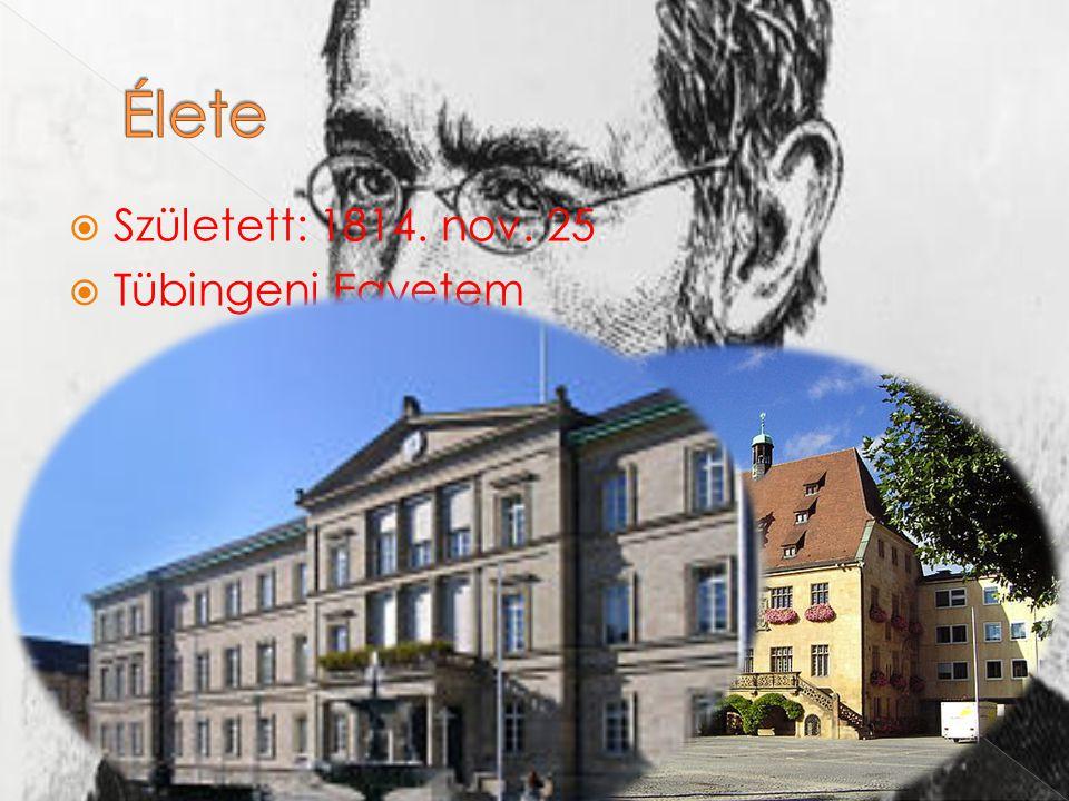  Született: 1814. nov. 25  Tübingeni Egyetem