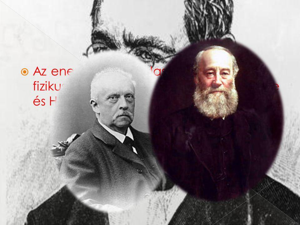  Az energia törvény lassan átment a fizikus köztudatba, de a felfedezést Joule és Helmholtz nevéhez kapcsolták.