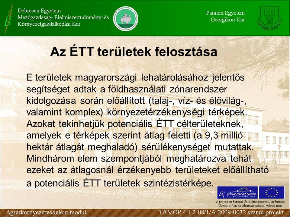 Az ÉTT területek felosztása E területek magyarországi lehatárolásához jelentős segítséget adtak a földhasználati zónarendszer kidolgozása során előállított (talaj-, víz- és élővilág-, valamint komplex) környezetérzékenységi térképek.