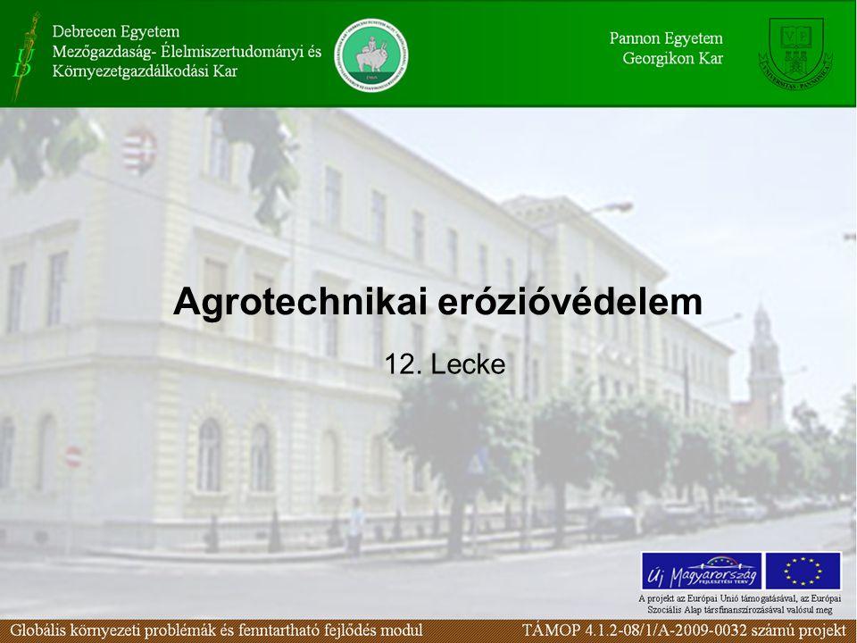 12. Lecke Agrotechnikai erózióvédelem