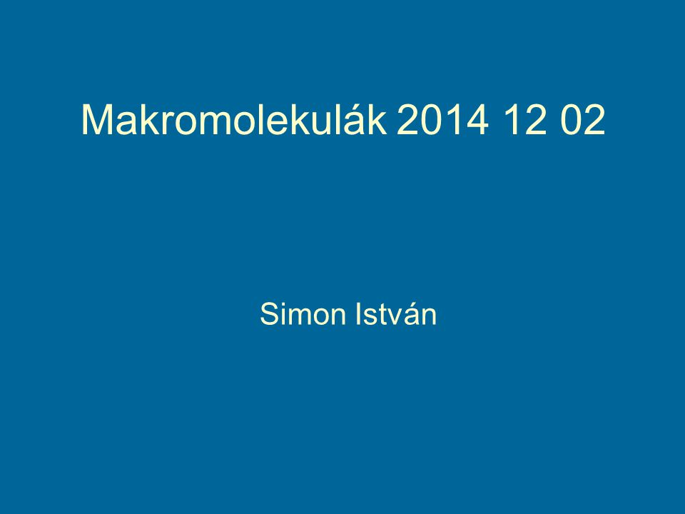 Makromolekulák 2014 12 02 Simon István