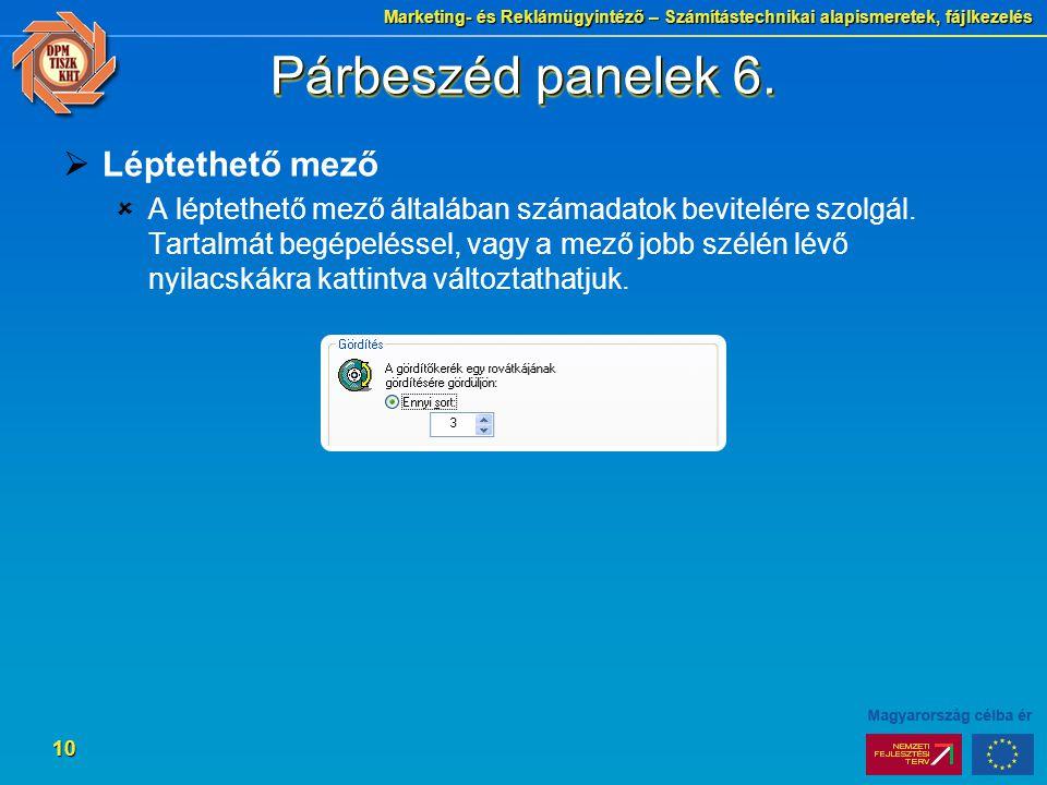 Marketing- és Reklámügyintéző – Számítástechnikai alapismeretek, fájlkezelés 10 Párbeszéd panelek 6.