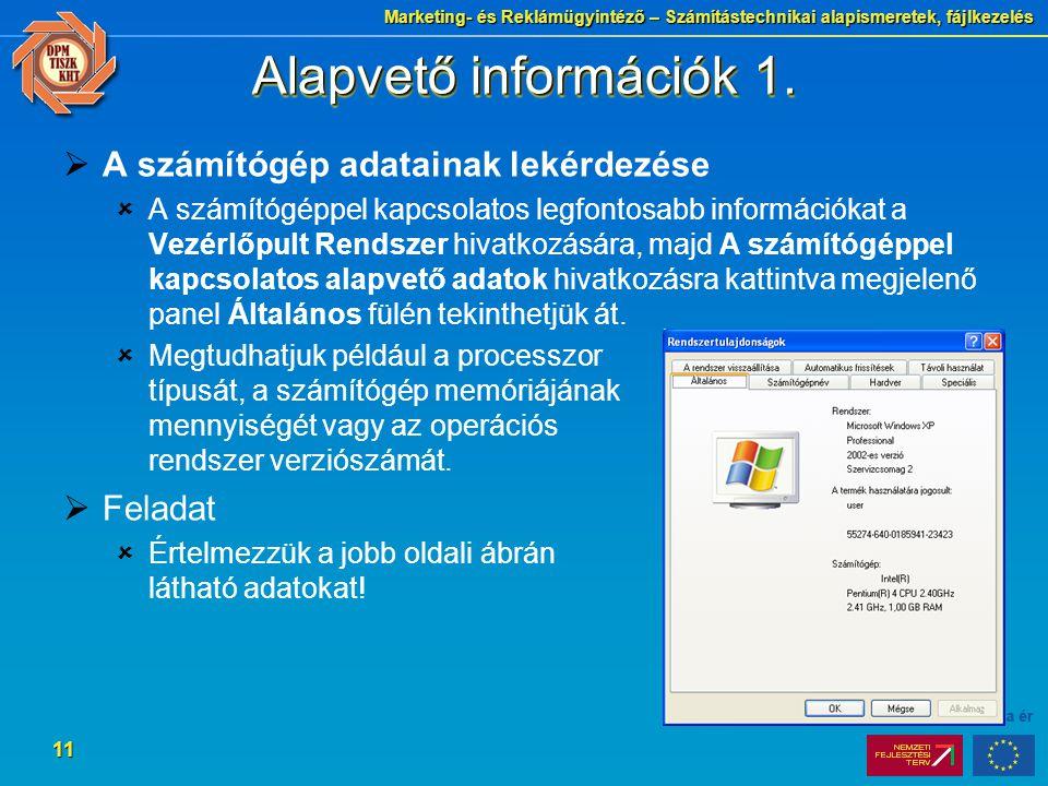 Marketing- és Reklámügyintéző – Számítástechnikai alapismeretek, fájlkezelés 11 Alapvető információk 1.