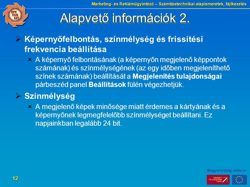 Marketing- és Reklámügyintéző – Számítástechnikai alapismeretek, fájlkezelés 12 Alapvető információk 2.
