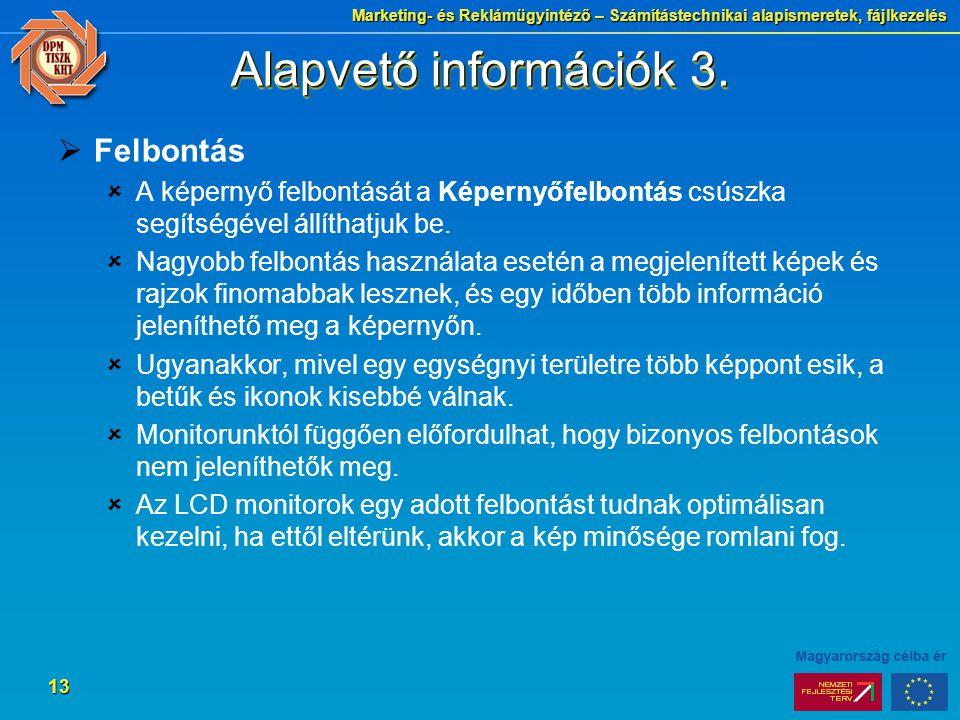 Marketing- és Reklámügyintéző – Számítástechnikai alapismeretek, fájlkezelés 13 Alapvető információk 3.