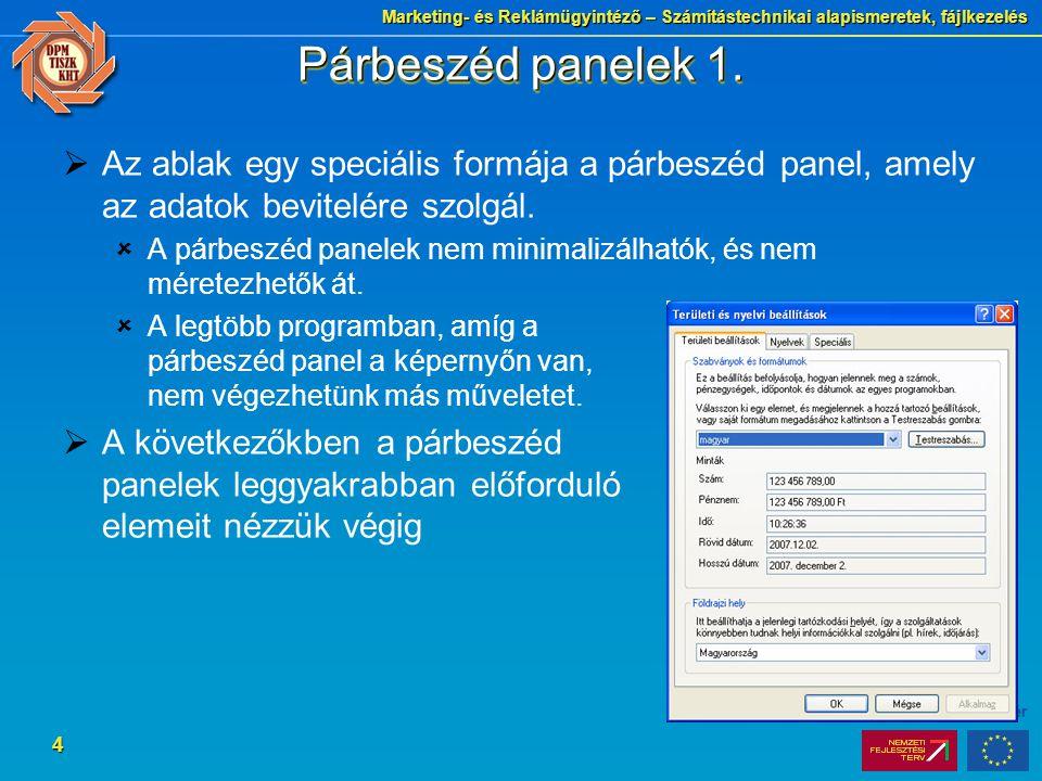 Marketing- és Reklámügyintéző – Számítástechnikai alapismeretek, fájlkezelés 4 Párbeszéd panelek 1.
