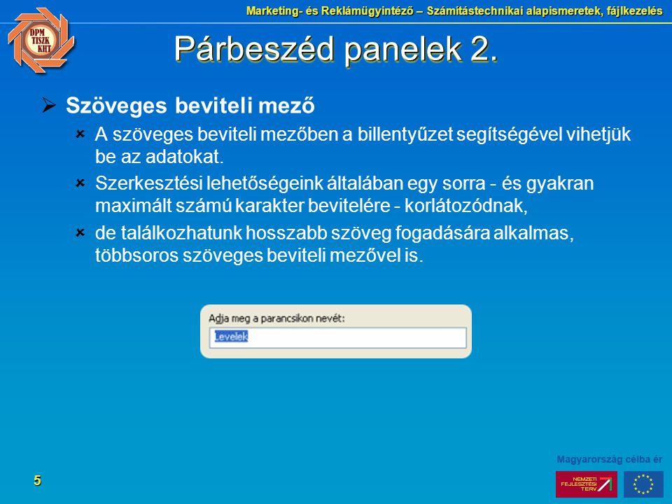 Marketing- és Reklámügyintéző – Számítástechnikai alapismeretek, fájlkezelés 5 Párbeszéd panelek 2.