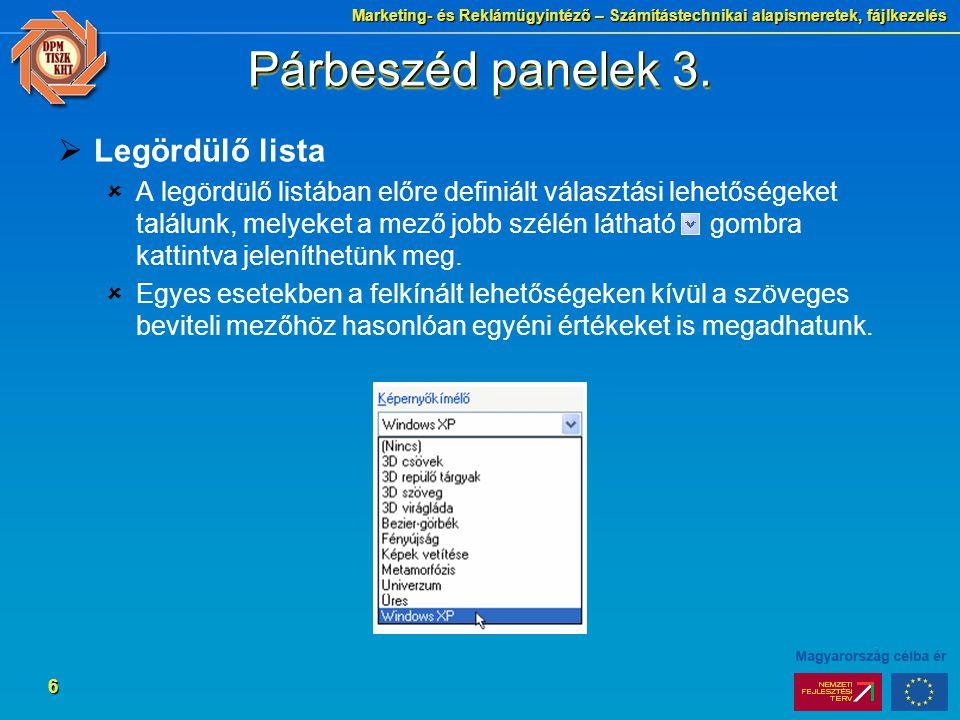 Marketing- és Reklámügyintéző – Számítástechnikai alapismeretek, fájlkezelés 6 Párbeszéd panelek 3.