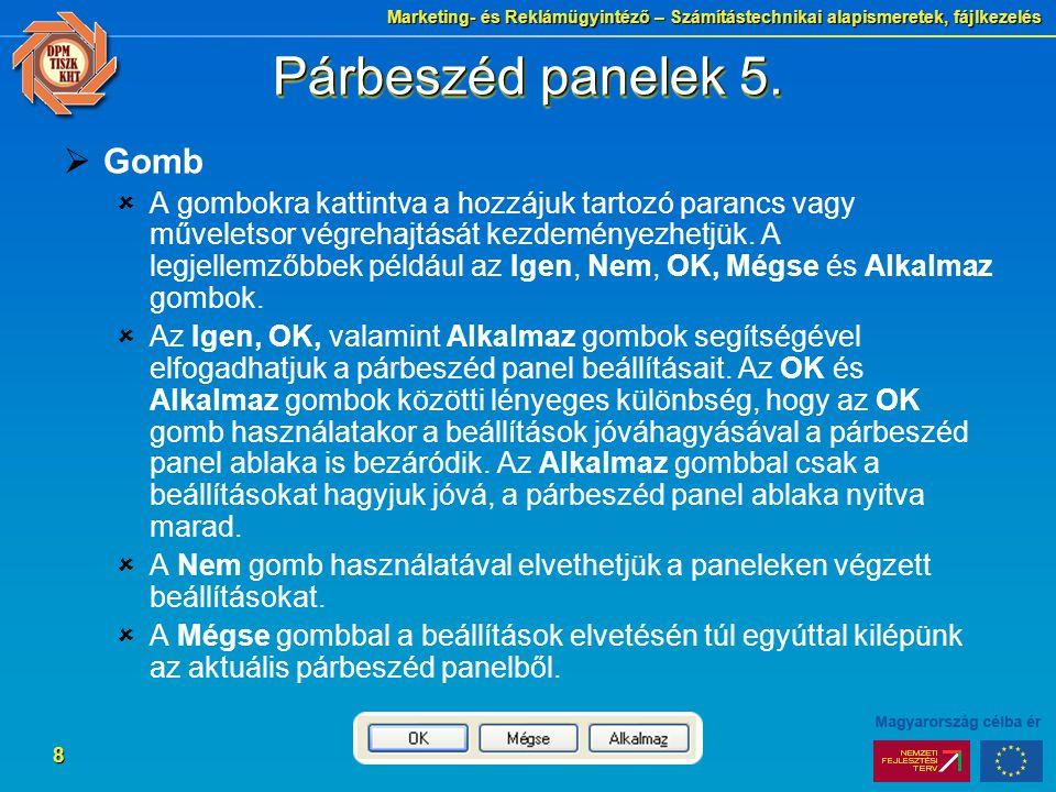 Marketing- és Reklámügyintéző – Számítástechnikai alapismeretek, fájlkezelés 8 Párbeszéd panelek 5.