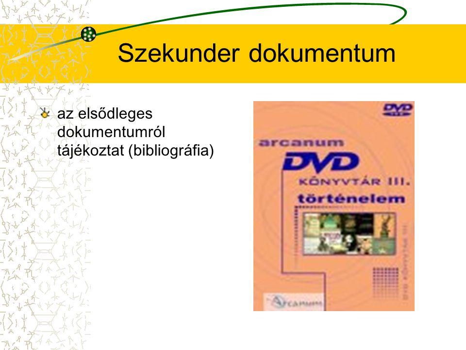Különböző dokumentumok szerepe a tájékoztatásban Tájékoztató segédkönyvek (referensz könyvek) Adattárak: tényszerű adatok valamilyen szempont (időrend, topográfia) alapján rendezett gyűjteményei (statisztikai adattárak, név- és címtárak, időrendi táblázatok)