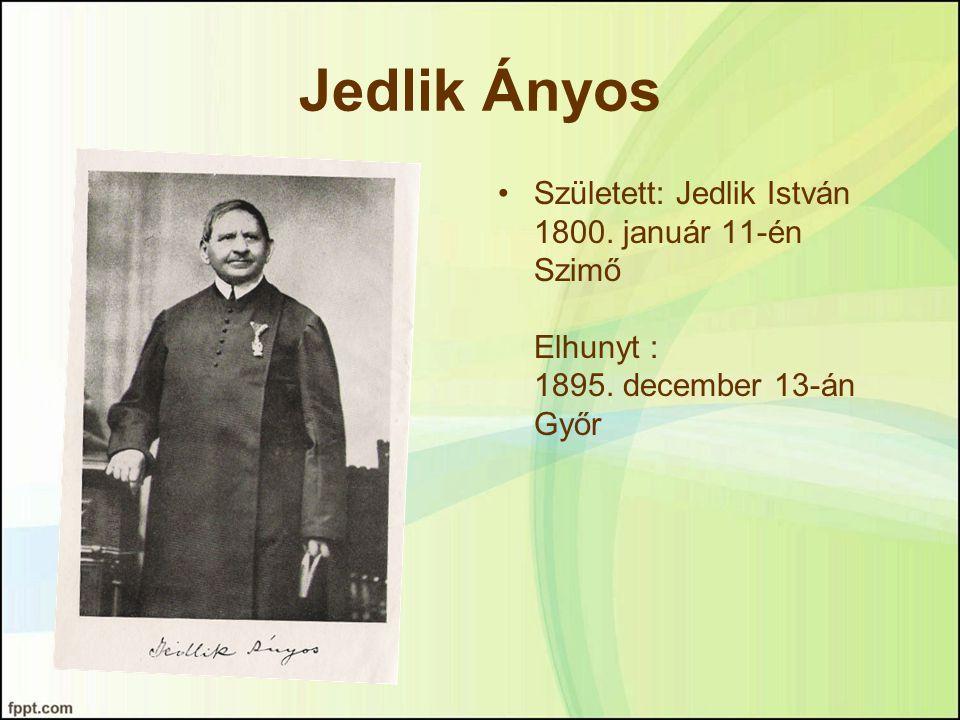 Jedlik Ányos Született: Jedlik István 1800. január 11-én Szimő Elhunyt : 1895. december 13-án Győr