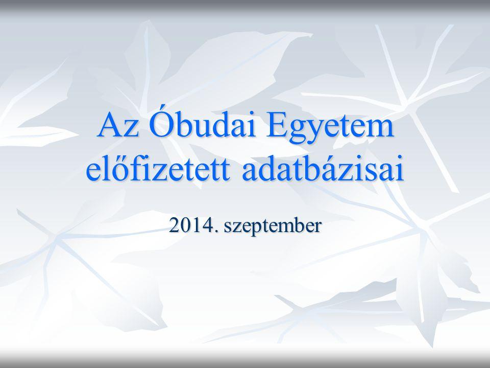 Az Óbudai Egyetem előfizetett adatbázisai EISZ – Elektronikus Információszolgáltatás Nemzeti program, a felsőoktatás és a tudományos kutatás számára biztosít információforrásokat.