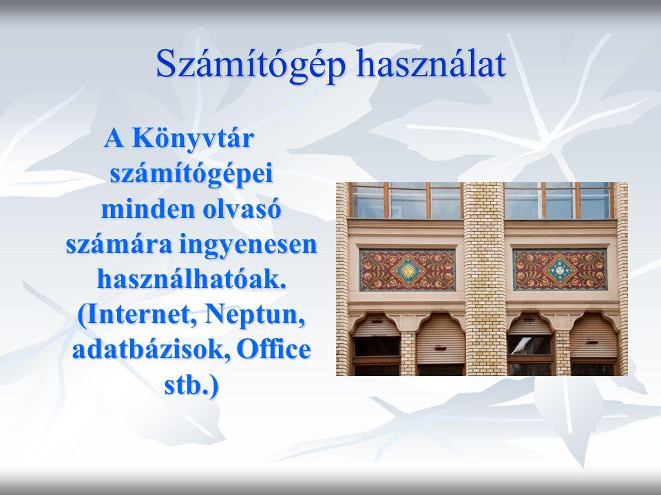 Számítógép használat A Könyvtár számítógépei minden olvasó számára ingyenesen használhatóak.