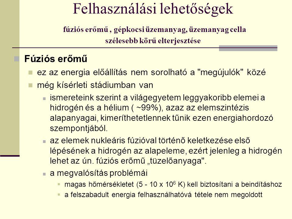 Fúziós erőmű ez az energia előállítás nem sorolható a