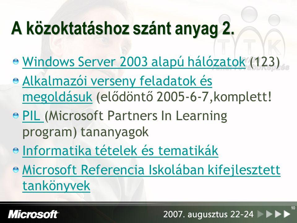 10 A közoktatáshoz szánt anyag 2. Windows Server 2003 alapú hálózatokWindows Server 2003 alapú hálózatok (123) Alkalmazói verseny feladatok és megoldá