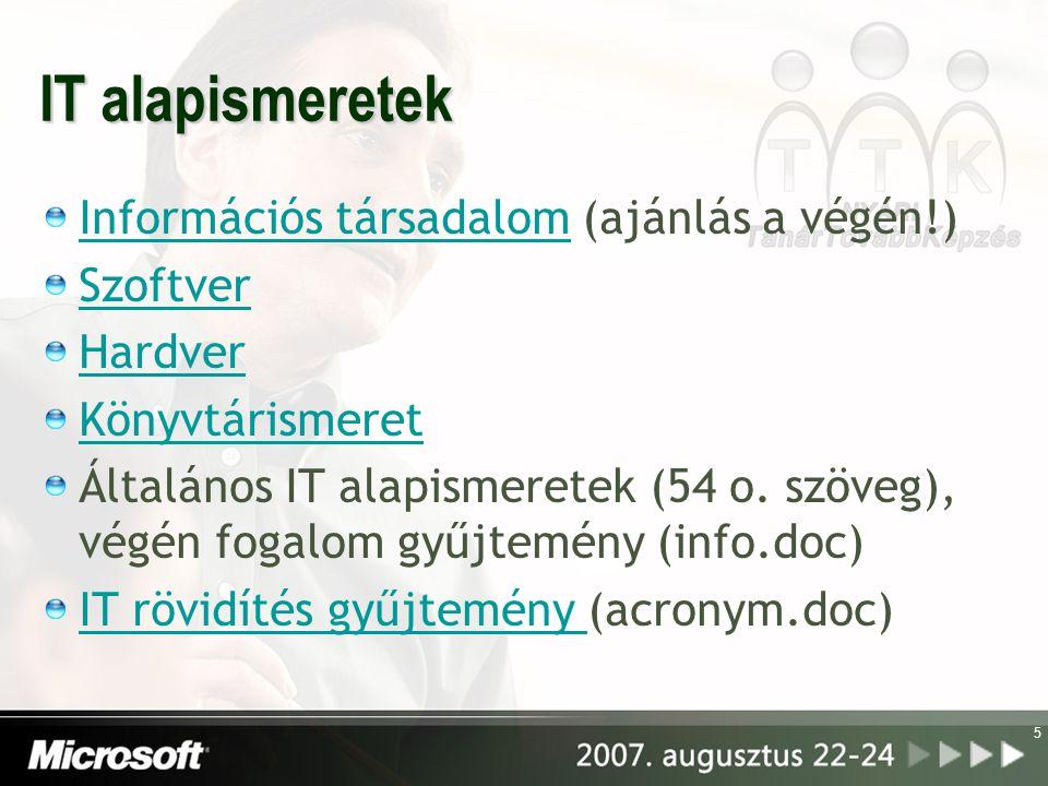 5 IT alapismeretek Információs társadalomInformációs társadalom (ajánlás a végén!) Szoftver Hardver Könyvtárismeret Általános IT alapismeretek (54 o.