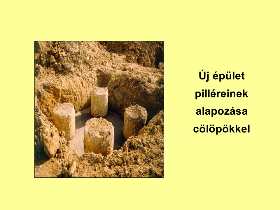 """Cölöposztályozás az átmérő szerint Mikrocölöpök D=8-24 (30) cm főleg alap- megerősítésre speciális technológiákkal Nagyátmérőjű D> 80 cm nagy terhelésű, érzékeny épületek talajhelyettesítéses technológiával """"Normál méretű D=30-80 cm szokványos terhű, érzékeny épületek mindkét technológiával"""