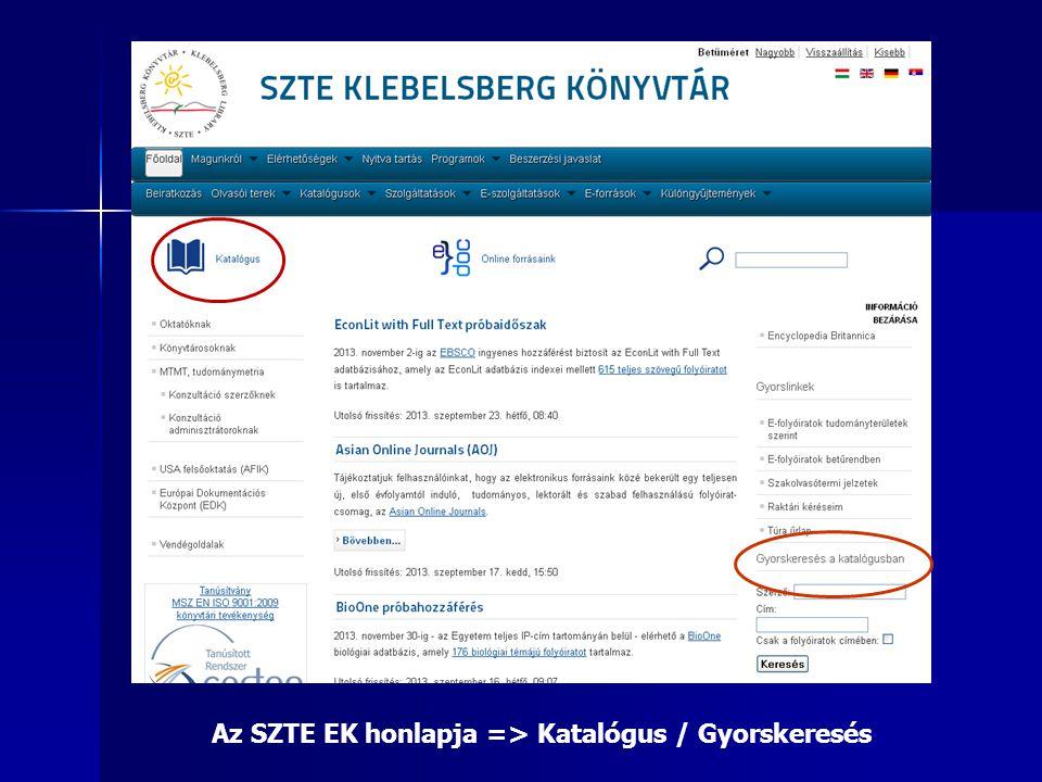 Az SZTE EK honlapja => Katalógus / Gyorskeresés MT : 695554891