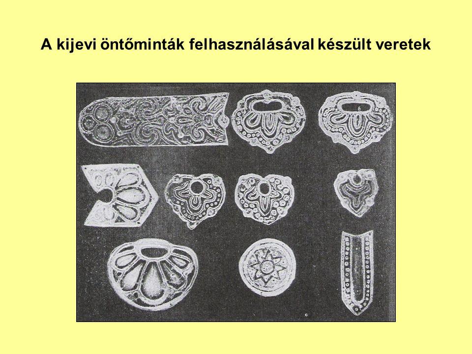A kijevi öntőminták felhasználásával készült veretek