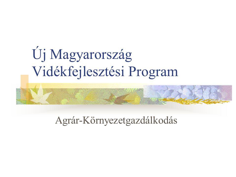 Új Magyarország Vidékfejlesztési Program Agrár-Környezetgazdálkodás