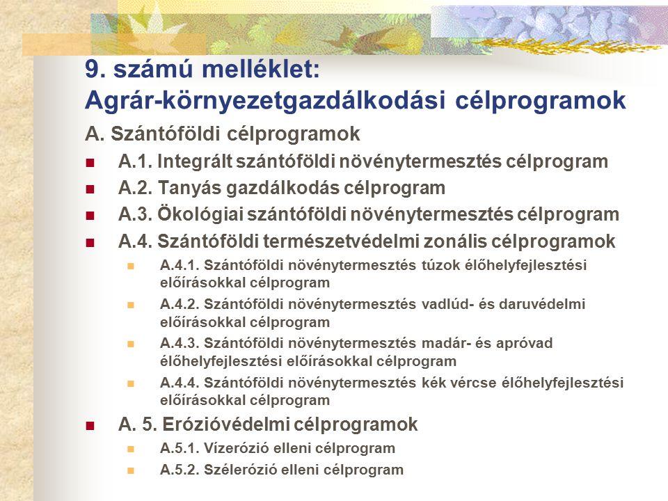 9. számú melléklet: Agrár-környezetgazdálkodási célprogramok A.