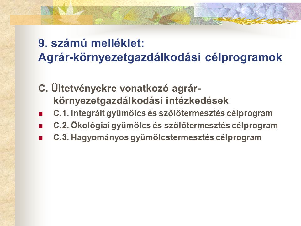 9. számú melléklet: Agrár-környezetgazdálkodási célprogramok C.