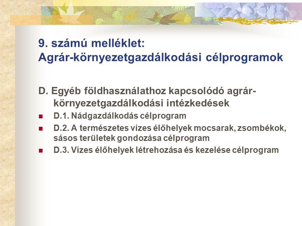 9. számú melléklet: Agrár-környezetgazdálkodási célprogramok D.