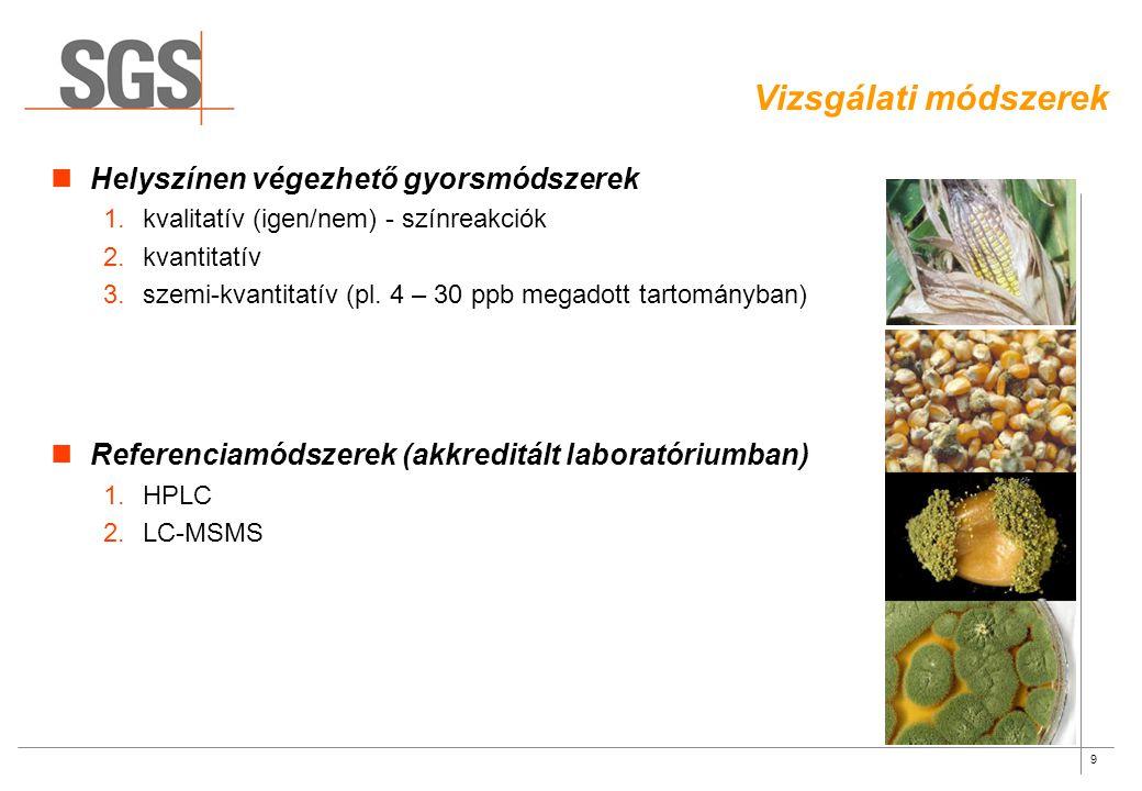 9 Vizsgálati módszerek Helyszínen végezhető gyorsmódszerek 1.kvalitatív (igen/nem) - színreakciók 2.kvantitatív 3.szemi-kvantitatív (pl. 4 – 30 ppb me