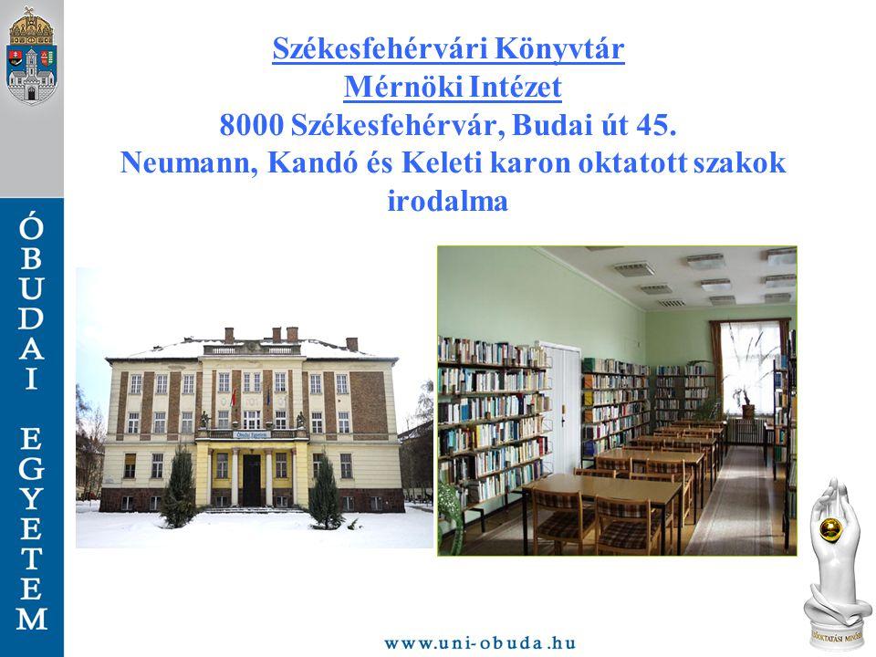 Székesfehérvári Könyvtár Mérnöki Intézet 8000 Székesfehérvár, Budai út 45.